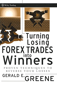 Turning Losing Forex Trades into Winners: Proven Techniques to Reverse Your Losses Издательство: John Wiley and Sons, Ltd, 2008 г Суперобложка, 240 стр ISBN 0470187697, 978-0-470-18769-2 Язык: Английский Формат: 160x235 инфо 13689h.